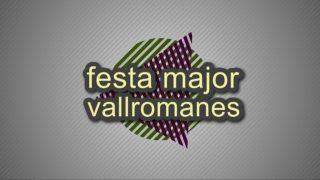 Festa Major Vallromanes 2017