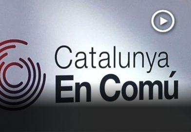 Dues candidatures baixvallesanes opten a entrar al consell nacional de Catalunya en Comú